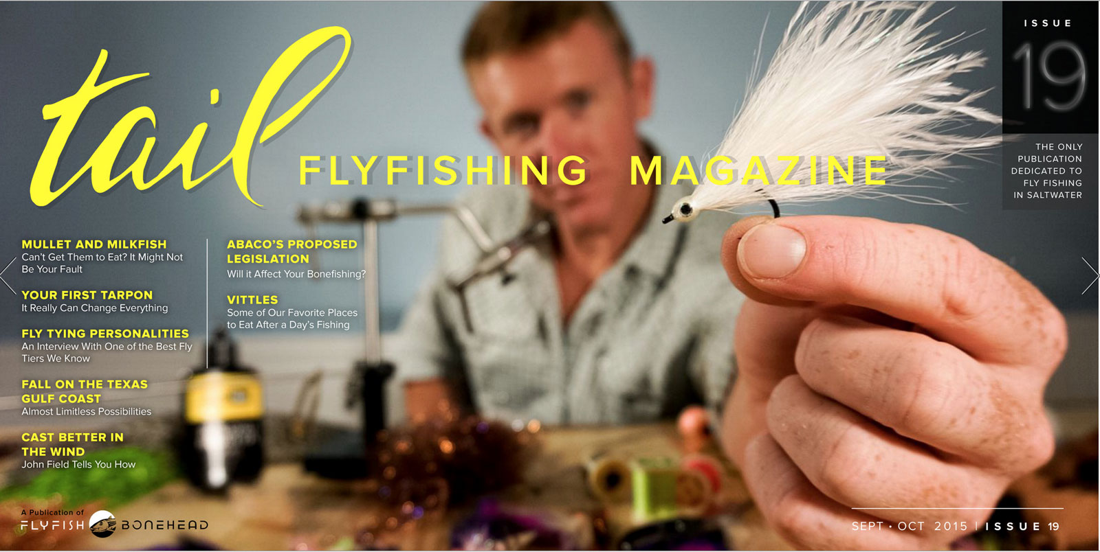 Tail Fly Fishing Magazine is the only fly fishing magazine dedicated to fly fishing in saltwater