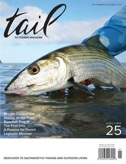 More information on fly fishing in saltwater in Tail Fly Fishing Magazine