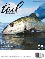 There's more information on tarpon on the fly in Tail Fly Fishing Magazine